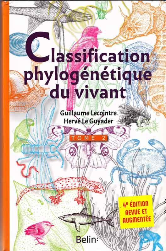 Classification phylogénétique du vivant. Tome II. 4ème édition revue et augmentée